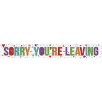Holographic Sorry Your Leaving Foil Banner Special Occasion decoration 2.7m